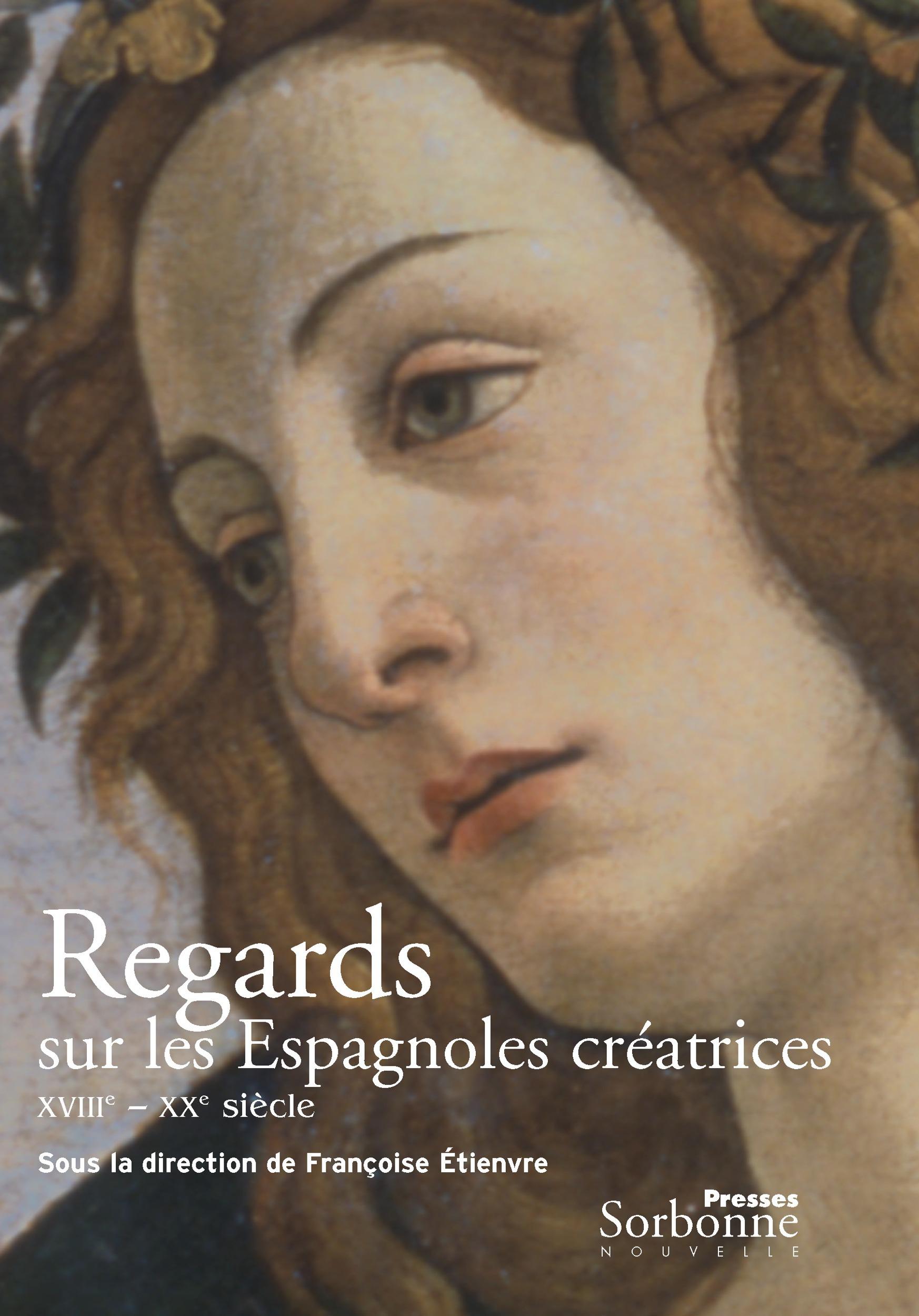 Regards sur les espagnoles creatrices, 18-20e siecles