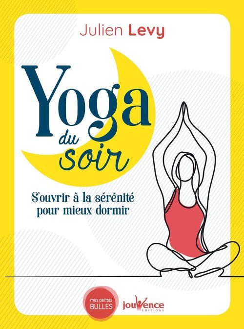 Yoga du soir ; s'ouvrir à la sérénité pour mieux dormir