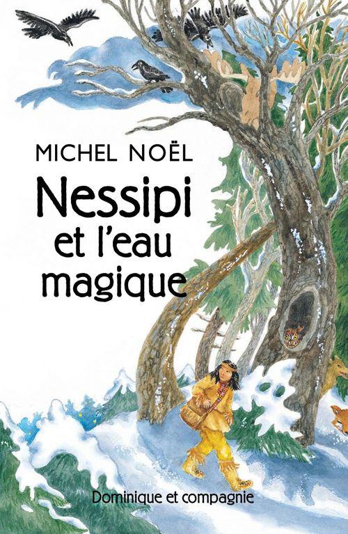 Nessipi et l´eau magique  - Michel Noël
