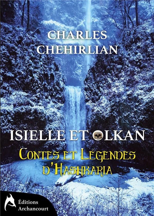 Contes et légendes d'Hashkaria t.1 ; Isielle et Olkan