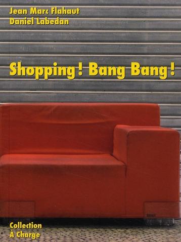 Shopping ! bang bang !