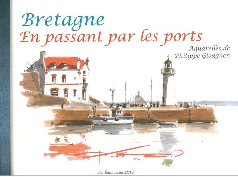 Bretagne en passant par les ports