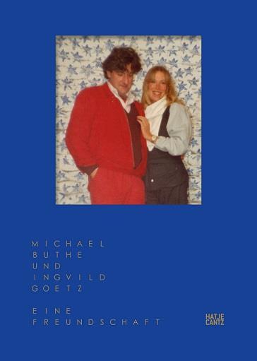 Michael buthe und ingvild goetz eine freundschaft /allemand