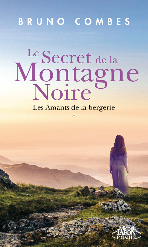 Le secret de la montagne noire T.1 ; les amants de la bergerie