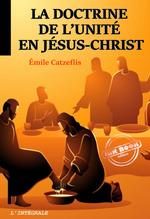 Vente Livre Numérique : La doctrine de l´unité en Jésus-Christ. [Nouv. éd. entièrement revue et corrigée].  - Emile Catzeflis