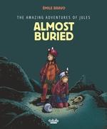 The Amazing Adventures of Jules - Volume3 - Almost buried!  - Bravo