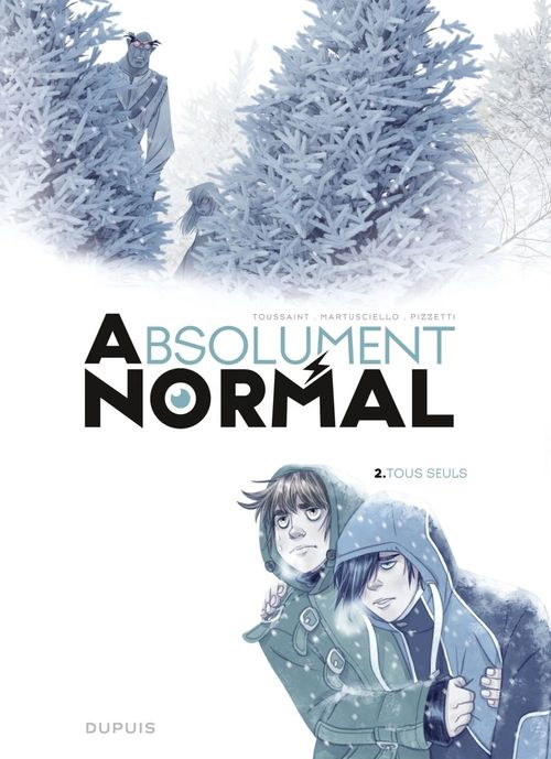 Absolument normal t.2 ; tous seuls