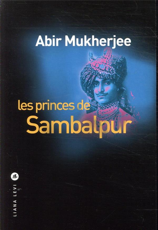 MUKHERJEE, ABIR - LES PRINCES DE SAMBALPUR