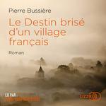 Vente AudioBook : Le destin brisé d'un village français  - Pierre BUSSIÈRE