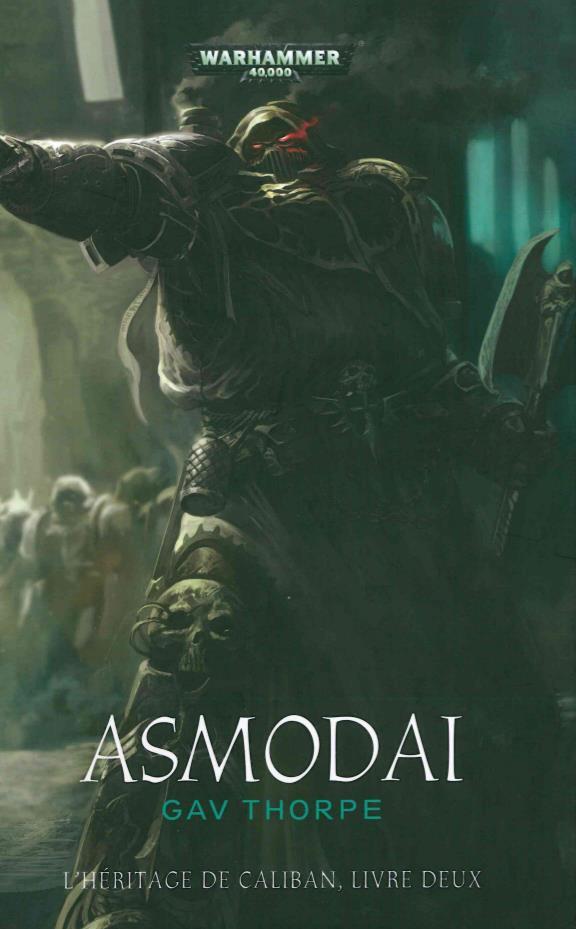 Warhammer 40.000 ; asmodai t.2 ; l'héritage de Caliban