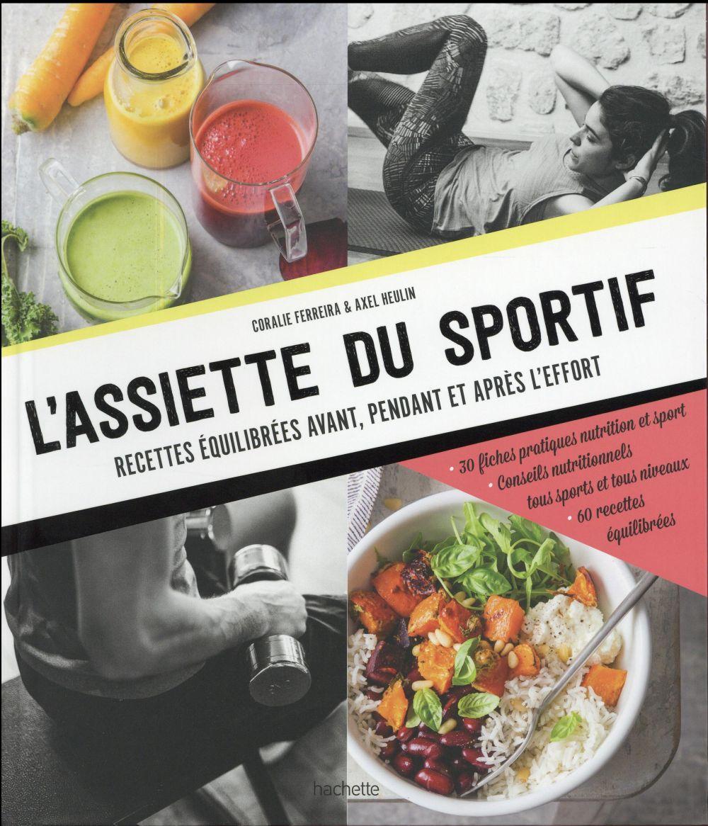 l'assiette du sportif ; recettes équilibrées avant, pendant et après l'effort