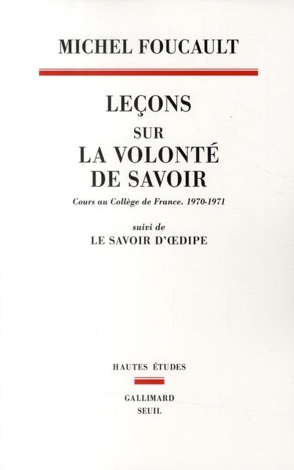 Leçons sur la volonté de savoir ; cours au Collège de France, 1970-1971 ; le savoir d'OEdipe
