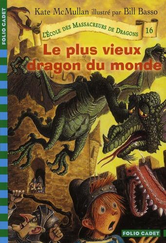 l'école des Massacreurs de dragons t.16 ; le plus vieux dragon du monde