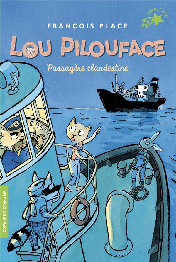 Lou Pilouface T.1 ; passagère clandestine
