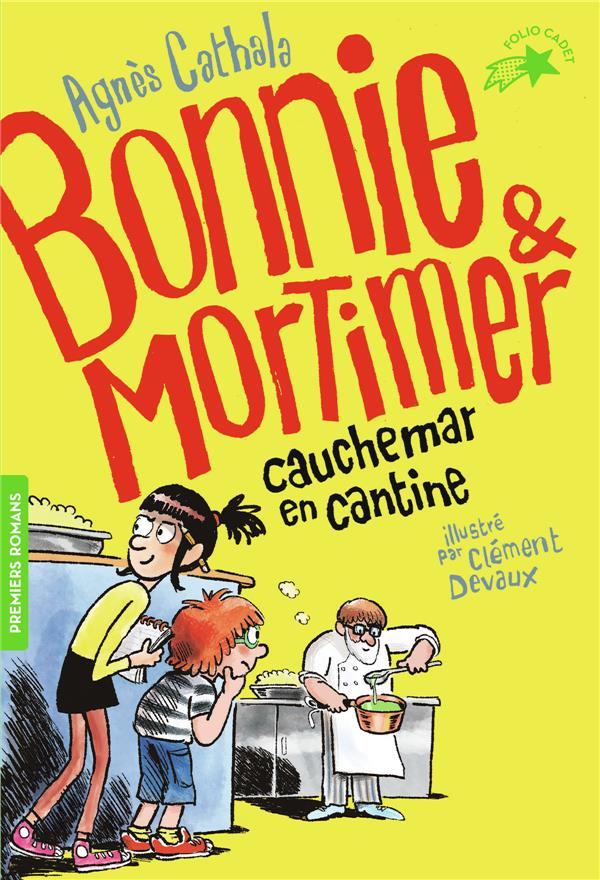 Bonnie et Mortimer T.2 ; cauchemar en cantine