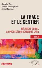 Vente EBooks : La trace et le sentier Tome 1  - Mamadou Badji - Paul Ngom - Amadou Abdoulaye Diop