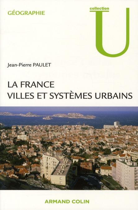 La France ; Villes Et Systemes Urbains
