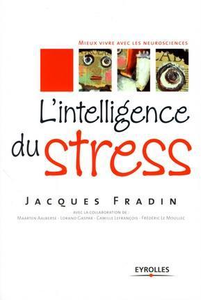 l'intelligence de stress ; mieux vivre avec les neurosciences