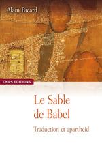 Le sable de Babel  - Alain Ricard