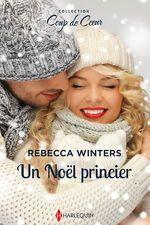 Vente Livre Numérique : Un Noël princier  - Rebecca Winters