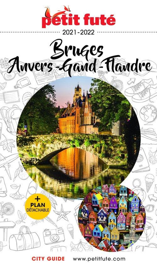 GUIDE PETIT FUTE ; CITY GUIDE ; Bruges, Anvers, Grand Flandre (édition 2021/2022)