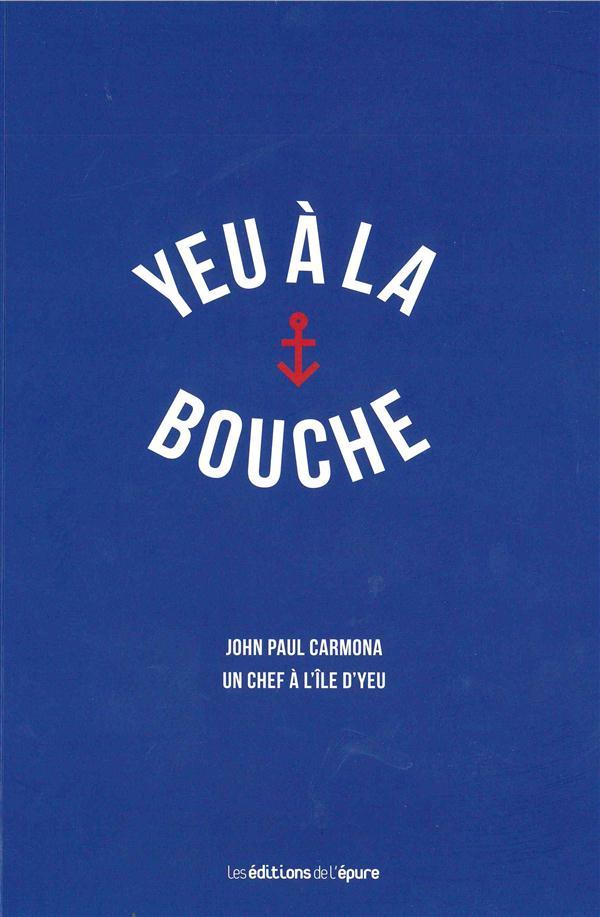 Yeu à la bouche ; John Paul Carmona, un chef à l'île d'Yeu