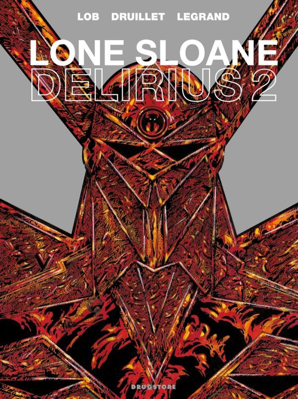 Lone Sloane ; delirius 2