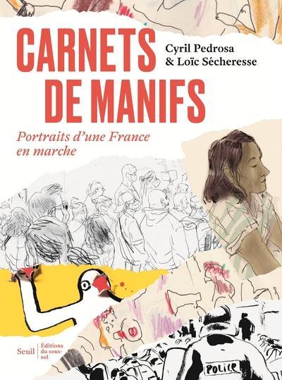 Carnets de manifs ; portraits d'une France en marche