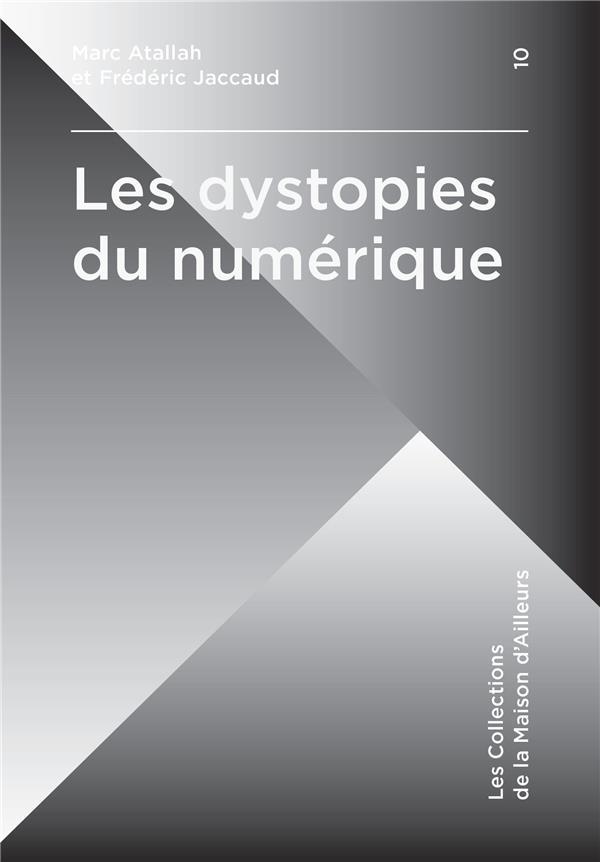 LES DYSTOPIES DU NUMERIQUE ATALLAH/JACCAUD