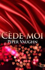 Vente EBooks : Cède-moi  - Piper Vaughn