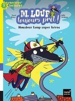 Vente Livre Numérique : M. Loup toujours prêt - Monsieur Loup super héros CP/CE1 6/7 ans  - Pascal Brissy