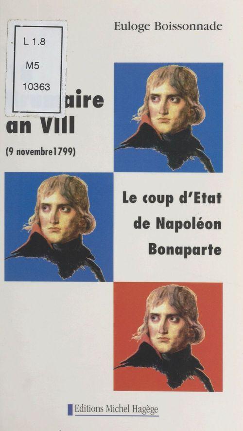18 brumaire 1799 ; le coup d'etat de napoleon