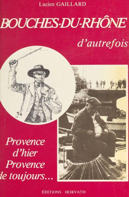 Bouches-du-Rhône d'autrefois