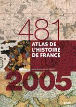 Atlas de l'Histoire de France (481-2005)  - Aurélie Boissière - Collectif