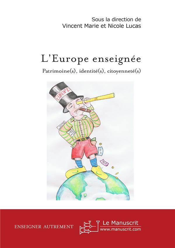 L'Europe enseignée : patrimoine(s), identité(s), citoyenneté(s)