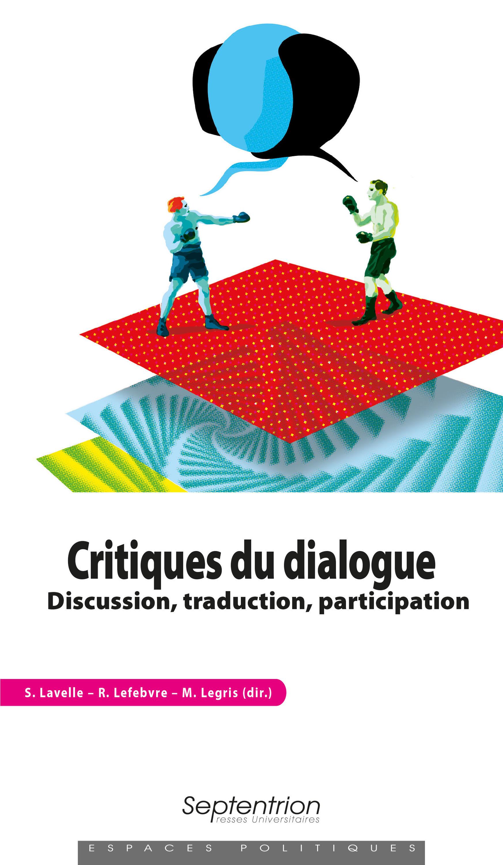 Critiques du dialogue; discussion, traduction, participation