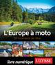L'Europe à moto (édition 2019)  - . Collectif  - Collectif Ulysse