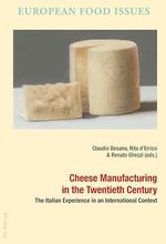 Cheese Manufacturing in the Twentieth Century  - Peter Scholliers - Jean-Pierre WILLIOT - Antonella Campanini