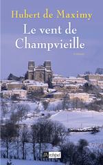 Le vent de Champvieille  - Hubert de Maximy