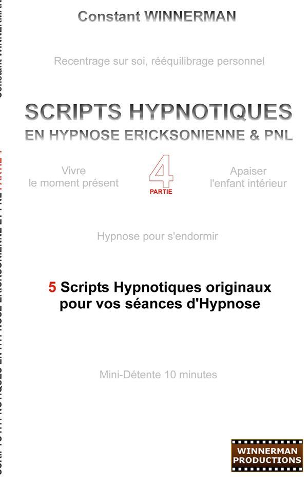Scripts hypnotiques en hypnose éricksonienne & PNL t.4