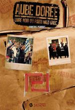 Couverture de Aube dorée ; le livre noir du parti nazi grec