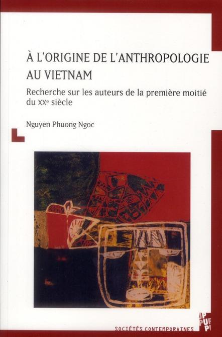 à l'origine de l'anthropologie au Vietnam ; recherche sur les auteurs de la première moitié du XXe siècle
