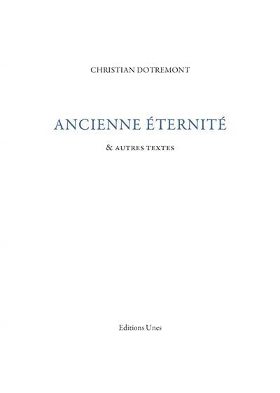 Ancienne éternité & autres textes