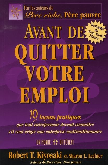 Avant De Quitter Votre Emploi - 10 Lecons Pratiques Que Tout Entrepreneur Devrait Connaitre Eriger