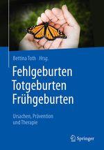 Fehlgeburten Totgeburten Frühgeburten  - Bettina Toth