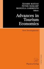 Advances in Tourism Economics  - Manuela Sarmento - Alvaro Matias - Peter Nijkamp