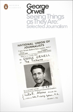 Vente EBooks : Seeing Things as They Are: Selected Journalism and Other Writings  - George Orwell