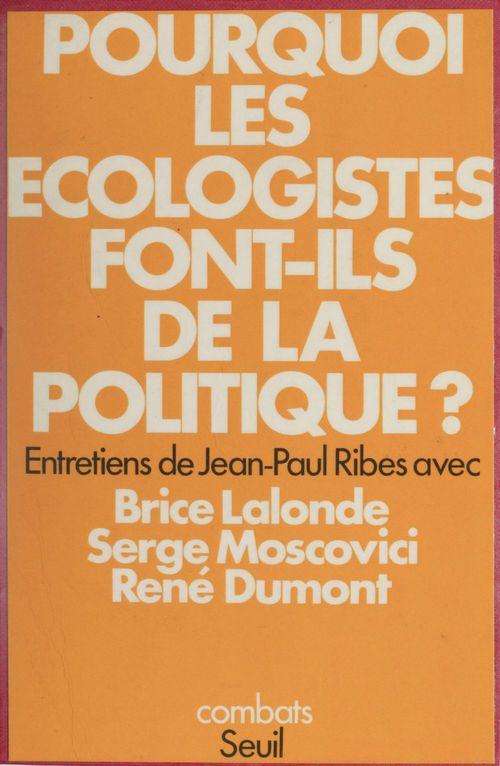Pourquoi les ecologistes font-ils de la politique ?