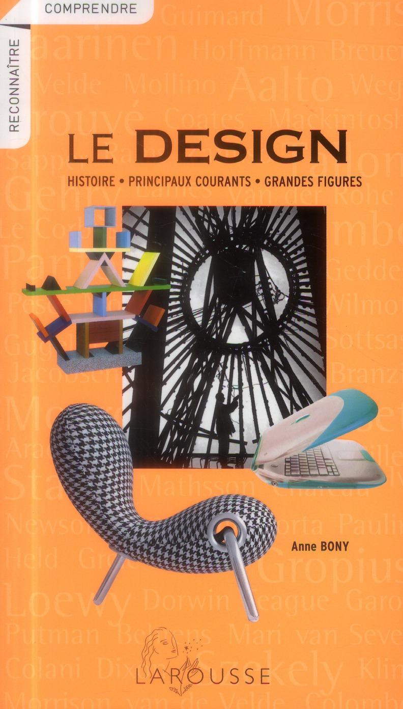 Le Design ; Histoire, Principaux Courants, Grandes Figures