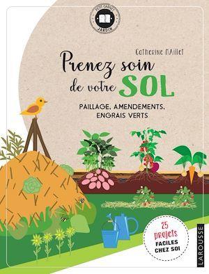 Prenez soin de votre sol ; paillage, amendements, engrais verts